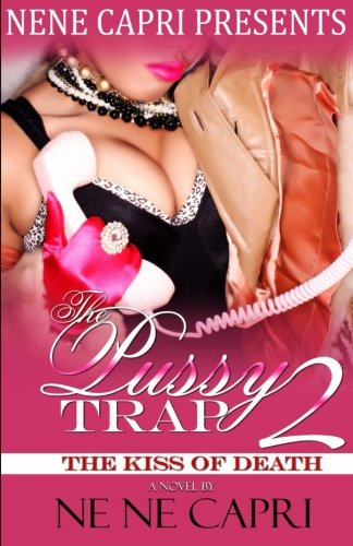 The Pussy Trap 2: The Kiss of Death (The Pussy Trap Series) (Volume 2) pdf