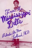From the Mississippi Delta, Endesha I. Holland, 0684810115