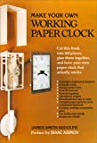 Make Your Own Working Paper Clock, James S. Rudolph, 0060910666