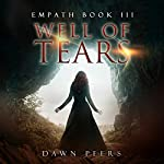 Well of Tears: Empath, Book 3 | Dawn Peers