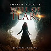Well of Tears: Empath, Book 3 | Dawn Peers