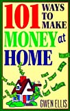img - for 101 Ways to Make Money at Home book / textbook / text book