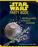"""""""The Star Wars Party Book - Recipes and Ideas for Galactic Occasions"""" av Mikyla Bruder"""