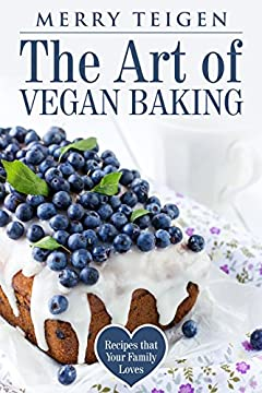 The Art of Vegan Baking: Recipes that Your Family Loves