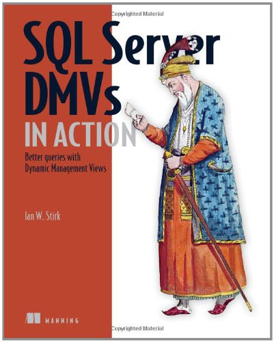 SQL Server DMVs in Action: Better Queries with Dynamic Management Views by Manning Publications