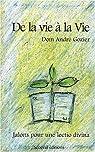 De la vie à la vie : Jalons pour une lectio divina par Gozier