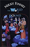 The World Is Round : A Collection of Poems and Prose, Finney, Nikky, 0971489041