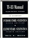 Introductory Statistics TI-83 Companion, Weiss, Neil A., 020139863X