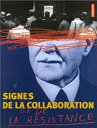 Signes de la collaboration et de la résistance, 1939-1945 par Michel Wlassikoff