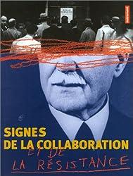 Signes de la collaboration et de la résistance, 1939-1945