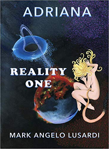ADRIANA: REALITY ONE (BOOK Book 1) por MARK Lusardi