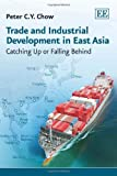 img - for Trade and Industrial Development in East Asia: Catching Up or Falling Behind book / textbook / text book