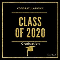 Congratulations! Class of 2020 Graduation Guest Book: Modern Guestbook for Graduation Parties Guests Write Sign in Good Wishes Messages PLUS Blank ... (Graduation Party Guest Book Class Of 2020)