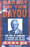 Bad Bet on the Bayou: The Rise and Fall of Gambling in Louisiana and the Fate of Governor Edwin Edwards