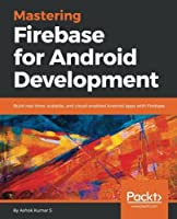 Mastering Firebase for Android Development Front Cover