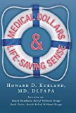 Medical Dollar$ and Life-Saving Sense, Howard D. Kurland, 1490817530