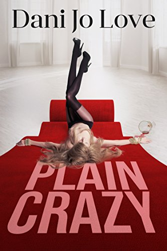 Plain Crazy by [Love, Dani Jo]
