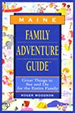 Family Adventure Guide to Maine, R. Dodge Woodson, 0762700394