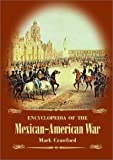 Encyclopedia of the Mexican-American War, Mark Crawford and David S. Heidler, 157607059X