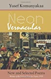 Neon Vernacular : New and Selected Poems, Komunyakaa, Yusef, 0819522082