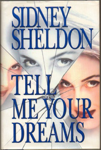Tell Me Your Dreams, A Novel by Sidney Sheldon - Hardcover - First Edition, 1st Printing 1998