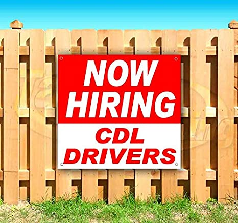 CDL Drivers Now Hiring Extra Large 13 Oz Heavy Duty Vinyl Banner Sign with Metal Grommets Flag