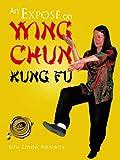 An ExposÉ on Wing Chun Kung Fu, Sifu Linda Baniecki, 1466900563