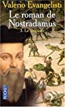 Le Roman de Nostradamus, tome 3 : Le Précipice par Evangelisti