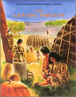 The lenape indians junior library of american indians josh wilker the lenape indians junior library of american indians josh wilker 9780791016657 amazon books publicscrutiny Image collections