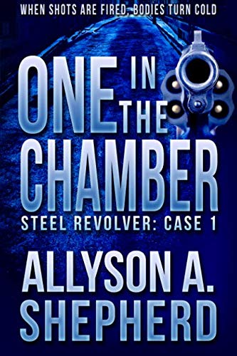 One in the Chamber: Steel Revolver: Case 1 (Volume 1)