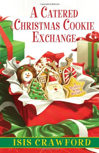 (A Catered Christmas Cookie Exchange (A Mystery With Recipes))