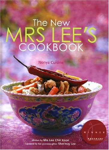 The New Mrs. Lee's Cookbook: Nonya Cuisine