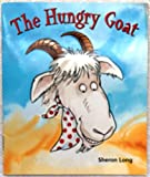 img - for The hungry goat (Rise & shine) book / textbook / text book