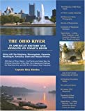 img - for The Ohio River: In American History and Voyaging on Today's River book / textbook / text book