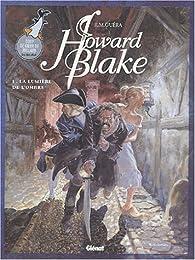 Howard Blake, tome 1 : La Lumière de l'ombre par R.M. Guéra