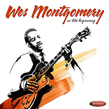 Wes Montgomery In The Beginning 2 Cd Amazon Music