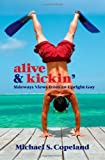 Alive and Kickin', Michael Steven Copeland, 0985736704