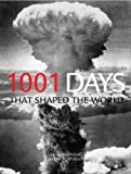 1001 Days That Shaped the World (1,000... Before You Die Books)