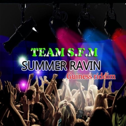 team-sfm-summer-ravin-guinness-riddim-explicit