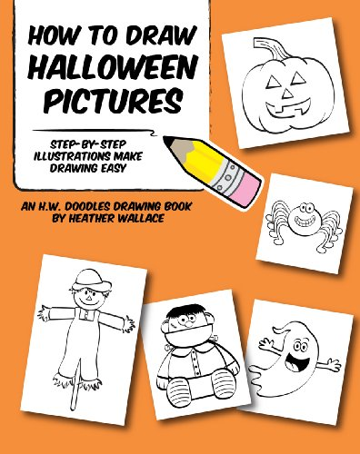 How to Draw Halloween Pictures: Step-by-Step Illustrations Make Drawing Easy (An H.W. Doodles Drawing Book)