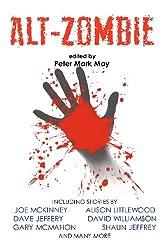 Alt-Zombie: The Alternative Zombie Anthology
