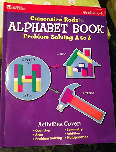 Cuisenaire Rods Alphabet Book: Problem Solving A to Z, Grades K-4