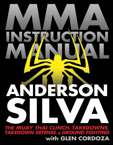 (MMA Instruction Manual: The Muay Thai Clinch, Takedowns, Takedown Defense, and Ground Fighting)