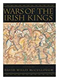 img - for Wars of the Irish Kings A Thousand Years of Struggle from the Age of Myth through the Reign of Queen Elizabeth I book / textbook / text book