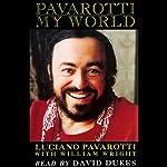 Pavarotti: My World | Luciano Pavarotti,William Wright