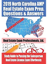 2019 North Carolina AMP Real Estate Exam Prep Questions and Answers: Study Guide to Passing the Salesperson Real Estate...