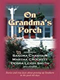 On Grandma's Porch, Sandra Chastain and Martha Crockett, 141040756X