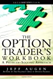 The Option Trader's Workbook, Jeff Augen, 0132101351