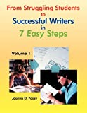 From Struggling Students to Successful Writers in 7 Easy Steps, Joanna Posey, 1449019978