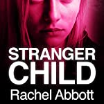 Stranger Child | Rachel Abbott